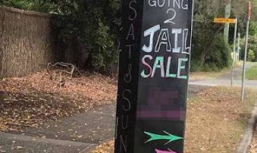 Am I surprised to have driven past a 'Going to Jail Sale' sign?